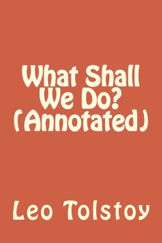 9781532743542: What Shall We Do? (Annotated)
