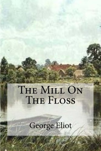 9781532745188: The Mill On The Floss
