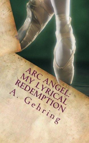 9781532745706: Arc Angel: My Lyrical Redemption