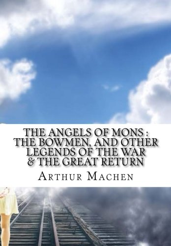 9781532747595: The angels of Mons : The bowmen, and other legends of the war