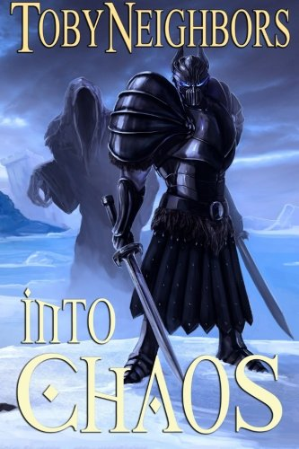 Into Chaos: The Five Kingdoms Series Book IX (Volume 9): Toby Neighbors