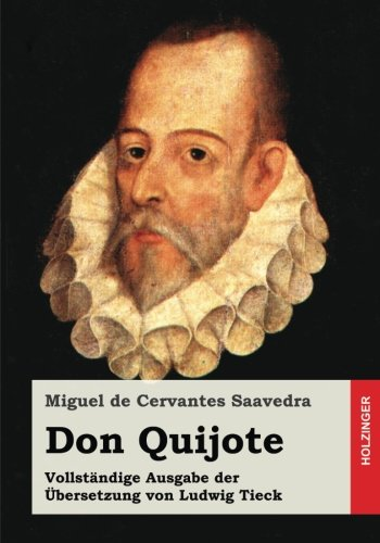 9781532748561: Don Quijote: Vollständige Ausgabe der Übersetzung von Ludwig Tieck