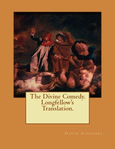 The Divine Comedy. Longfellow's Translation.: Dante Alighieri