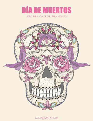 9781532749520: Día de Muertos libro para colorear para adultos 1 (Volume 1) (Spanish Edition)