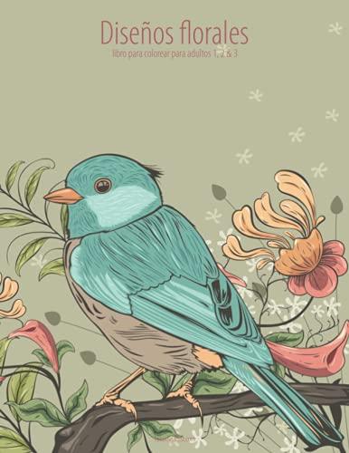 9781532750335: Diseños florales libro para colorear para adultos 1, 2 & 3 (Spanish Edition)