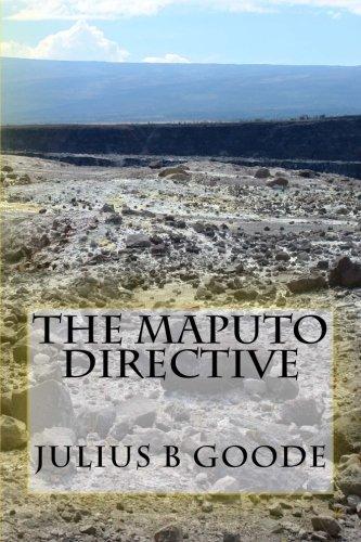 The Maputo Directive (Paperback): Julius B Goode