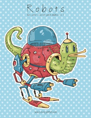 9781532751646: Robots libro para colorear para adultos 1 & 2 (Spanish Edition)