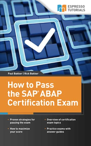 How to Pass the SAP ABAP Certification Exam: Paul Bakker