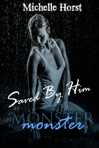 9781532754876: Saved By Him (The Monster Series) (Volume 2)