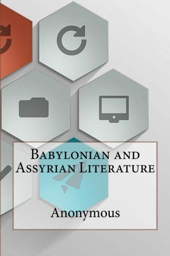 9781532757570: Babylonian and Assyrian Literature