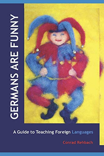 9781532759147: Germans Are Funny: A Guide to Teaching Foreign Languages in Waldorf/Steiner Schools