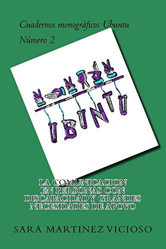 9781532761454: La comunicacion en personas con discapacidad y grandes necesidades de apoyo: Volume 2 (Cuadernos monograficos Ubuntu)
