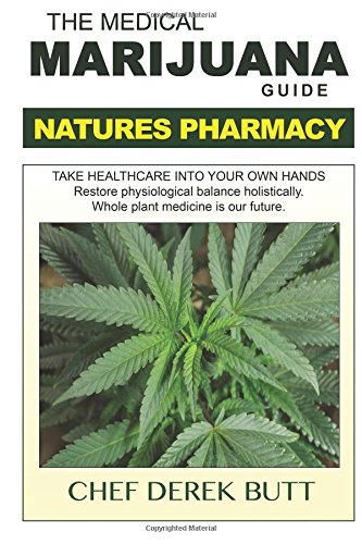 9781532761515: The Medical Marijuana Guide. NATURES PHARMACY: Second Edition