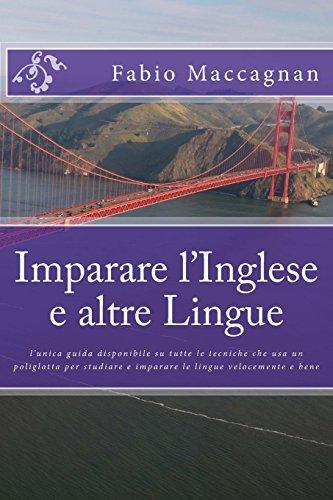 Imparare L'Inglese E Altre Lingue: L'Unica Guida: Maccagnan, Fabio