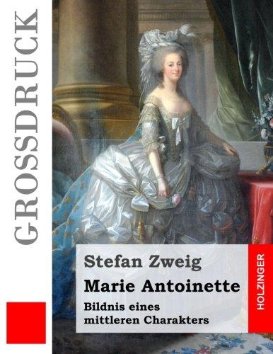 9781532770296: Marie Antoinette (Großdruck): Bildnis eines mittleren Charakters