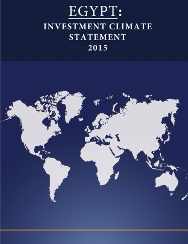 Egypt: Investment Climate Statement 2015 (Paperback): United States Department