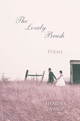 The Lovely Brush: Poems: Awad, Heather