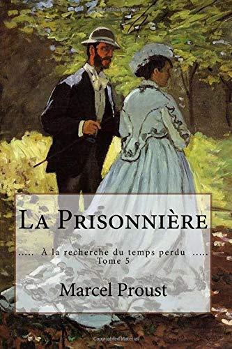 9781532776434: La Prisonnière: ( À la recherche du temps perdu - Tome 5 ) (French Edition)