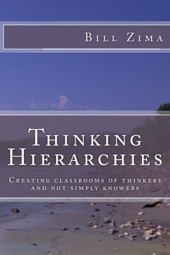 9781532777738: Thinking Hierarchies: Creating classrooms of thinkers and not simply knowers