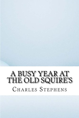 9781532786082: A Busy Year at the Old Squire's