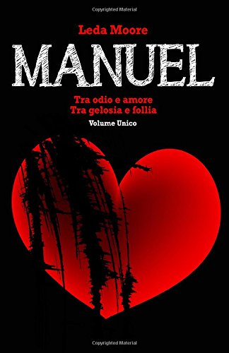 9781532787089: Manuel (volume unico): tra odio e amore/ tra gelosia e follia (Italian Edition)