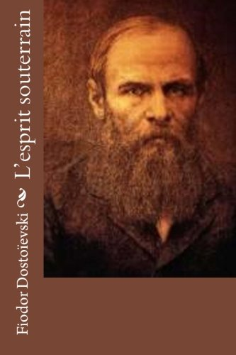L Esprit Souterrain (Paperback): Fiodor Dostoievski