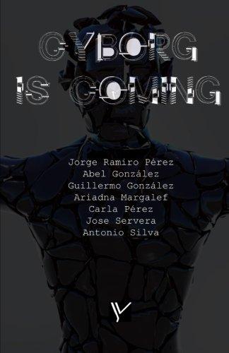 Cyborg Is Coming: El cibermundo desde el: Servera, Jose Manuel;
