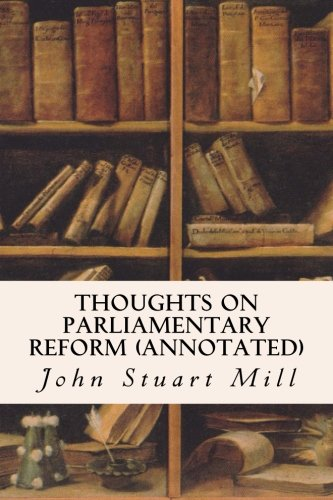 9781532800719: Thoughts On Parliamentary Reform (annotated)