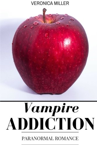 9781532800757: Vampire Addiction: Paranormal Romance