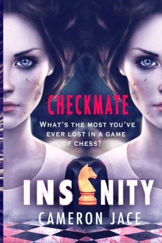 Checkmate (Insanity 6): Volume 6: Cameron Jace