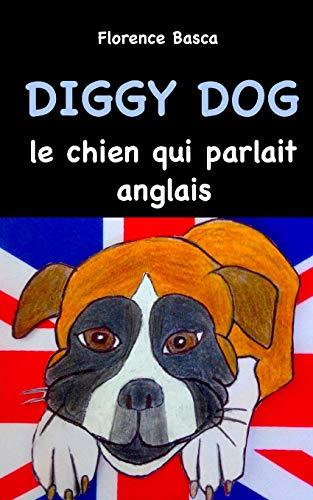 Diggy Dog le chien qui parlait anglais: Basca, Florence