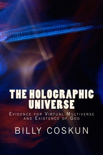 9781532803727: The Holographic Universe: Evidence for The Superdeterministic Non-Dimensional Holographic Universe and Existence of God