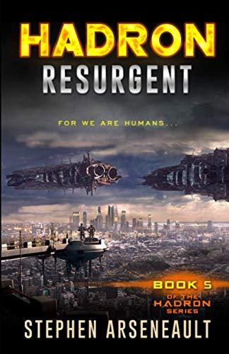 HADRON Resurgent: Stephen Arseneault