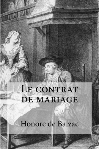 Le Contrat de Mariage: Balzac, Honore De