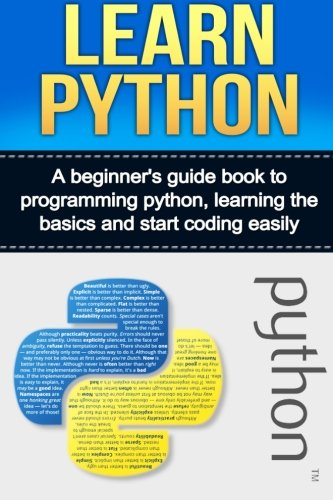 Learn Python: A Beginner s Guide Book: Ryan Smith