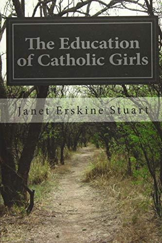 9781532821578: The Education of Catholic Girls