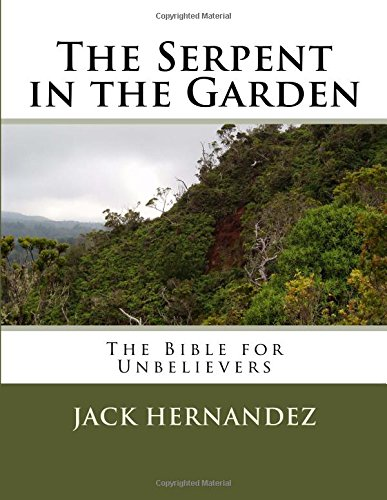 9781532823114: The Serpent in the Garden: The Bible for Unbelievers