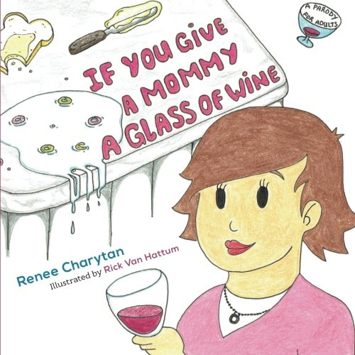 9781532828768: If You Give a Mommy a Glass of Wine