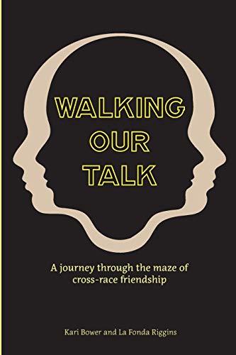 Walking Our Talk: A Journey Through the: Kari Bower, La
