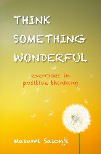 9781532834905: Think Something Wonderful: Exercises in positive thinking