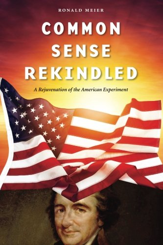 Common Sense Rekindled: Rekindling the spirit of: Ronald Meier