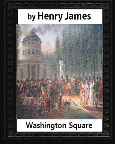9781532838200: Washington Square (1880),by Henry James, novel (illustrated)