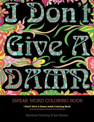9781532841361: Swear Word Coloring Book: I Don't Give A Damn Adult Coloring Book Featuring Sweary Words & Funny Phrases