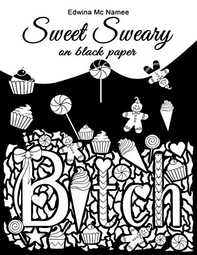 sweet sweary (on black paper): 30 delicious swears: edwina mc namee