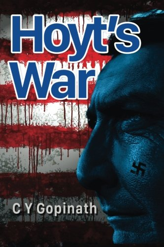 Hoyt's War: One Reluctant American's Fight Against: Gopinath, C. y.