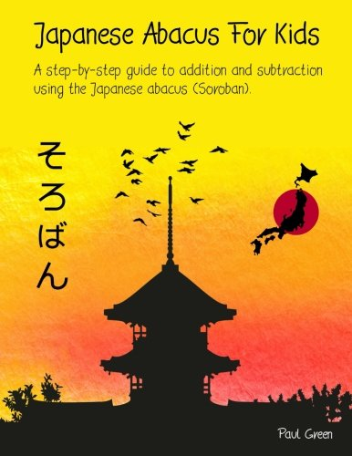 Japanese Abacus For Kids: A step-by-step guide: Mr Paul Green