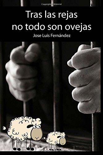 9781532851650: Tras las rejas no todo son ovejas (Spanish Edition)
