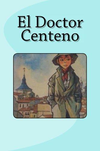 9781532852527: El Doctor Centeno (Spanish Edition)