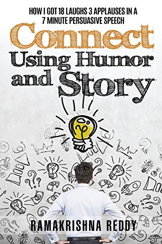 Stock image for Connect Using Humor and Story: How I Got 18 Laughs 3 Applauses in a 7 Minute Persuasive Speech for sale by More Than Words