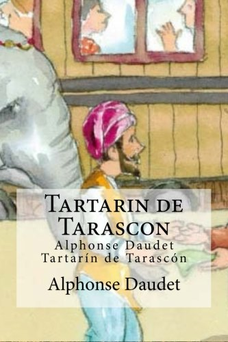 9781532860560: Tartarin de Tarascon: Alphonse Daudet Tartarin de Tarascon